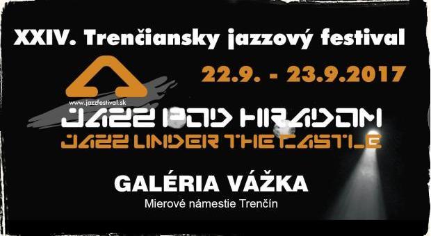 Trenčiansky jazzový festival JAZZ POD HRADOM: 24. ročník prichádza v komornom prevedení