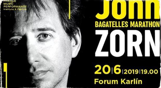 V Prahe vypukne John Zorn Bagatelles Marathon: Päť hodín hudby prinesie štrnásť zoskupení najlepších jazzmanov newyorskej scény