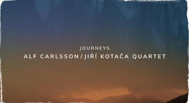 Alf Carlsson/Jiří Kotača Quartet vydáva nové CD: JOURNEYS kombinuje jazz, škandinávsku hudbu a moravský folklór