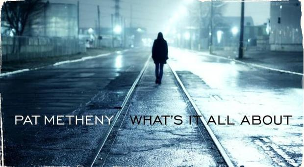 Album: Pat Metheny - What's It All About