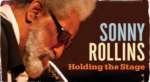 """Holding The Stage: Road Shows Vol. 4 - Sonny Rollins vydáva v poradí štvrtý album zo série """"Na ceste"""""""
