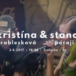 Kristína Prablesková & Stano Počaji @Trafačka, 2.6.2017 19:30
