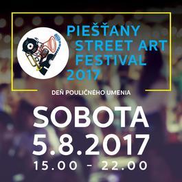 Piešťany Street Art Festival 2017 - Deň pouličného umenia, 5.8.2017 15:00