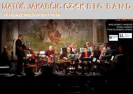 Prešov jazz - Matúš Jakabčic CZ_SK Big Band, 19.10.2017 18:00