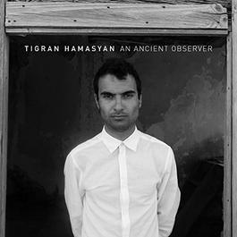 Tigran Hamasyan - AN ANCIENT OBSERVER, 30.5.2018 19:30