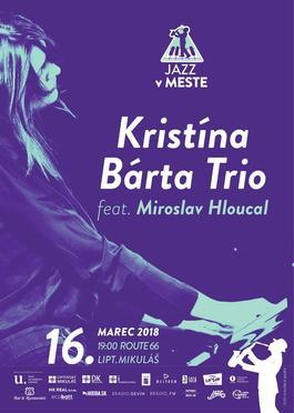 Kristina Barta Trio feat. Miroslav Hloucal, 16.3.2018 19:00