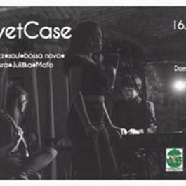 VelvetCase (groove, jazz, soul, bossa nova), 16.3.2018 19:30