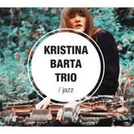 Kristina Barta Trio, 29.3.2018 20:00