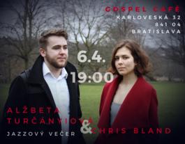Jazzový večer - Alžbeta Turčányiová a Chris Bland, 6.4.2018 19:00