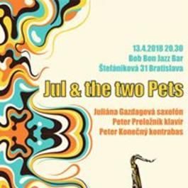 Jul & the two Pets, 13.4.2018 20:30