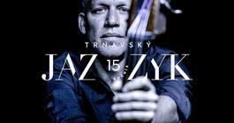 Avishai Cohen - Trnavský Jazzyk 2018, 3.8.2018 19:00