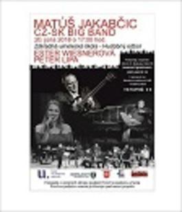Matúš Jakabčic CZ-SK Big Band & hostia Peter Lipa, Ester Wiesner, 20.6.2018 17:00