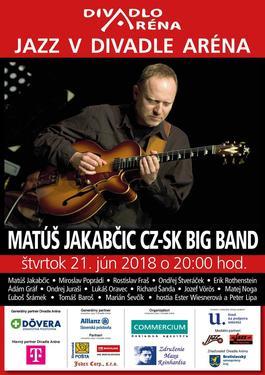 Matúš Jakabčic CZ-SK Big Band & hostia Peter Lipa a Ester Wiesnerová, 21.6.2018 20:00