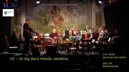 CZ - SK Big Band Matusa Jakabcica, 18.8.2018 16:00