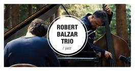 Robert Balzar Trio, 20.9.2018 20:00