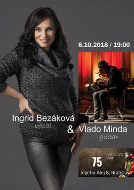 Koncert: Ingrid Bezáková & Vlado Minda, 75 Restaurant & Beer, Jégeho Alej 8, Bratislava, 6.10.2018 19:00