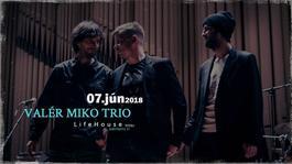 Valér Miko Trio, 7.6.2018 20:00