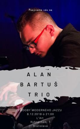ALAN BARTUŠ TRIO Podoby moderného jazzu, 8.12.2018 21:00