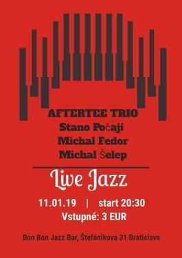 Aftertee TRIO - Stano Počaji, Michal Fedor, Michal Šelep, 11.1.2019 20:30