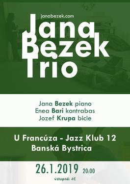 JANA BEZEK TRIO - U Francúza, 26.1.2019 20:00