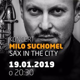 MILO SUCHOMEL - SAX IN THE CITY @JAZZ CITY CAFE, 19.1.2019 20:30