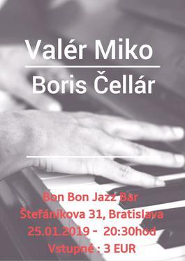 Valér Miko & Boris Čellár, 25.1.2019 20:30
