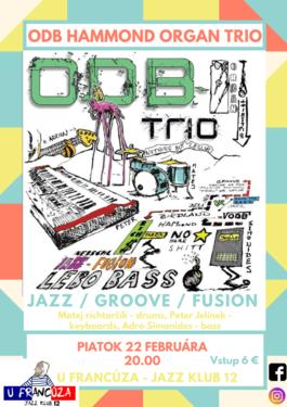 ODB Hammond Organ Trio v banskej bystrici (klub u francúza), 22.2.2019 20:00