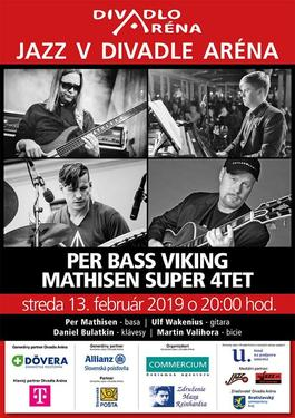 Jazz v Arene / Per Mathisen BASS VIKING Super 4tet, 13.2.2019 20:00