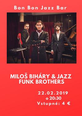 Koncert: Miloš Biháry & Jazz Funk Brothers, Bon Bon Jazz Bar, 22.2.2019 20:30