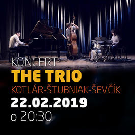 The Trio (Kotlár-Štubniak-Ševčík) @Jazz City Cafe, 22.2.2019 20:30