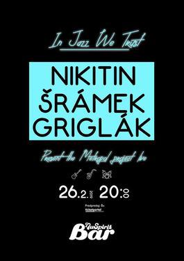 Nu Spirit Bar: Metropol Project - Nikitin / Šrámek / Griglák, 26.2.2019 20:00