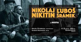 Koncert: Nikolaj Nikitin, Ľuboš Šrámek a hostia, Barmuseum Martin, 11.5.2019 20:00