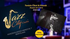 Terézia Čikoš & Friends @Jazz City Cafe, 10.5.2019 20:30