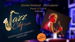 Dorota Nvotová - Silné piesne @Jazz City Cafe, 17.5.2019 20:30