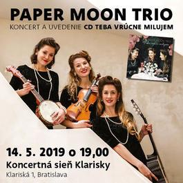 Paper Moon Trio - koncert a uvedenie albumu Teba vrúcne milujem, 14.5.2019 19:00