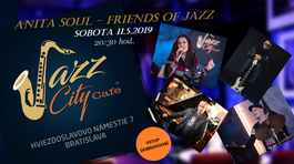 Anita Soul - Friends of Jazz @Jazz City Cafe, 11.5.2019 20:30