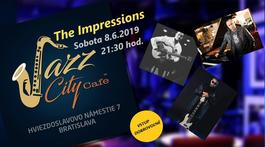 The Impressions @Jazz City Cafe, 8.6.2019 21:30