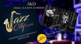 J&D @Jazz City Cafe, 15.6.2019 21:30