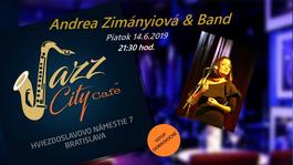 Andrea Zimányiová & Band @Jazz City Cafe, 14.6.2019 20:00