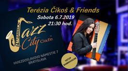 Terézia Čikoš & Friends @Jazz City Cafe, 6.7.2019 21:30