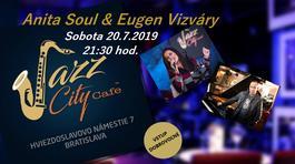 Anita Soul & Eugen Vizváry @Jazz City Cafe, 20.7.2019 21:30