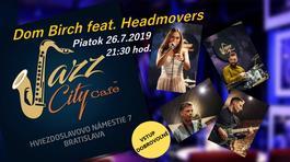 Dom Birch feat. Headmovers @Jazz City Cafe, 26.7.2019 21:30