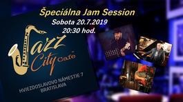 Špeciálna Jam Session @Jazz City Cafe, 20.7.2019 21:30