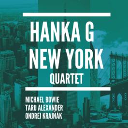 Hanka G New York Quartet: Tour 2019, 5.10.2019 20:00