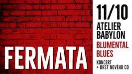 Koncert skupiny Fermata + krst nového CD Blumental BLUES, 11.10.2019 20:00