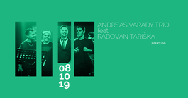 Andreas Varady Trio feat.Radovan Tariška, 8.10.2019 20:00