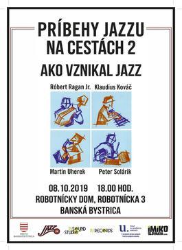 Príbehy jazzu na cestách 2- Ako vznikal jazz, 8.10.2019 18:00