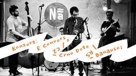 Konzert: E Converso (CZ) /  Crno dete (Srbsko) / Banausoi (CZ, SK), 18.10.2019 20:00
