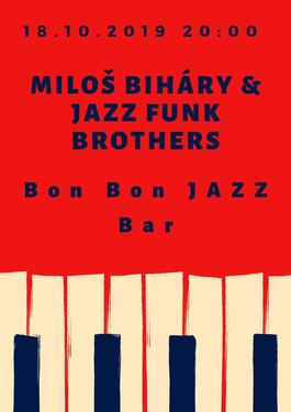 Koncert: Miloš Biháry & Jazz Funk Brothers, Bon Bon Jazz Bar, 18.10.2019 20:00