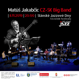 Matúš Jakabčic SK-CZ Big Band - 53. ročník festivalu Slánské jazzové dny, 8.11.2019 20:00